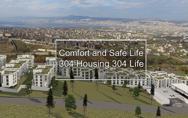 304 Housing 304 Life